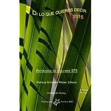 Di lo que quieres decir 2015: Antología de siglemas 575 (Colección Carey — Poesía) (Spanish Edition)