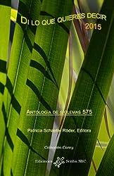 Di lo que quieres decir 2015: Antología de siglemas 575 (Colección Carey - Poesía) (Spanish Edition)