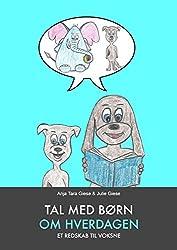 Tal med børn om hverdagen. Et redskab til voksne (Danish Edition)