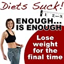 Enough Is Enough: Lose Weight for the Final Time Audiobook by Craig Beck Narrated by Craig Beck