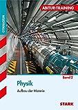 Abitur-Training - Physik 2 Aufbau der Materie
