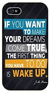 iPhone 5 / 5s If you want to make your dreams come true, the first thing you have to do is to wake up. J.M. Power - black plastic case / Life quotes, inspirational and motivational / Surelock Authentic