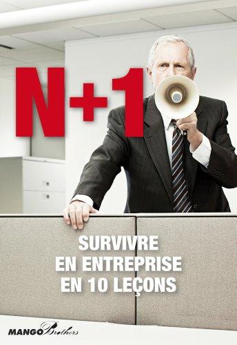 N+1 : Survivre en entreprise en 10 leçons (Mango Brothers) (French Edition)