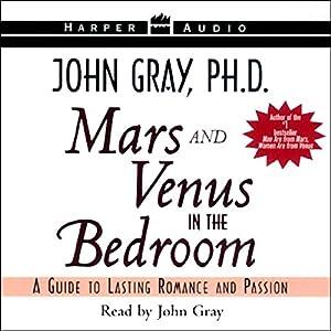 mars and venus in the bedroom. Amazon com  Mars and Venus in the Bedroom A Guide to Lasting Romance Passion Audible Audio Edition John Gray HarperAudio Books