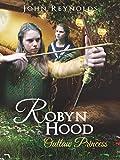 Robyn Hood: Outlaw Princess