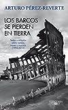 Los barcos se pierden en tierra. Textos y artículos sobre barcos, mares y marinos (1994-2011) (Spanish Edition)