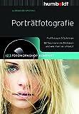 Porträtfotografie: 1,2,3 Fotoworkshop kompakt. Profifotos in 3 Schritten. 66 faszinierende Bildideen und wie man sie umsetzt: 1,2,3 Fotoworkshop ... Bildideen und wie man sie umsetzt
