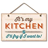 It's My Kitchen and I'll Fry If I Want To Funny Sign