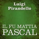 Il fu Mattia Pascal [The Late Mattia Pascal] | Luigi Pirandello