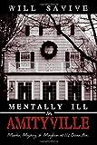 Mentally Ill in Amityville, Will Savive, 0595503128