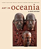 Art in Oceania, Peter William Brunt and Nicholas Thomas, 030019028X