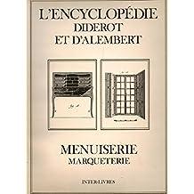 L'Encyclopédie : Recueil de planches, Menuiserie et Marqueterie