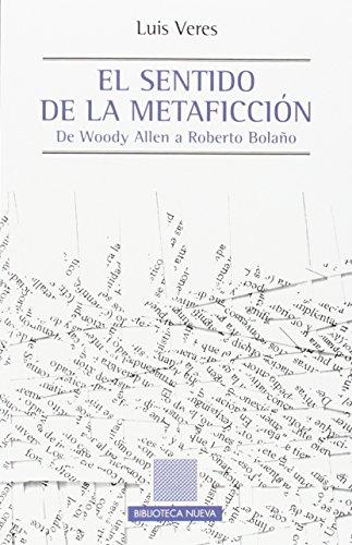 Descargar Libro El Sentido De La Metaficción Luis Veres Cortés