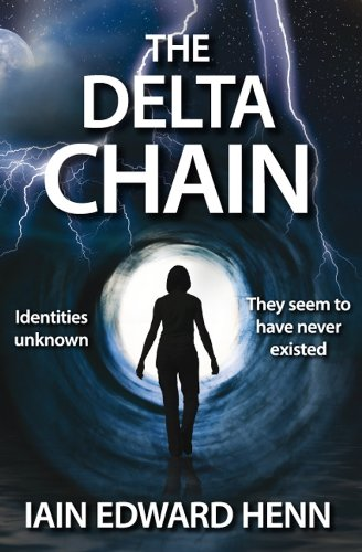 <strong>Iain Edward Henn's Bestselling Technothriller <em>The Delta Chain</em> - Now Just $2.99 on Kindle</strong>
