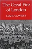 The Great Fire of London, David A. Weiss, 0963429906