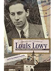 The Life and Thought of Louis Lowy: Social Work Through the Holocaust