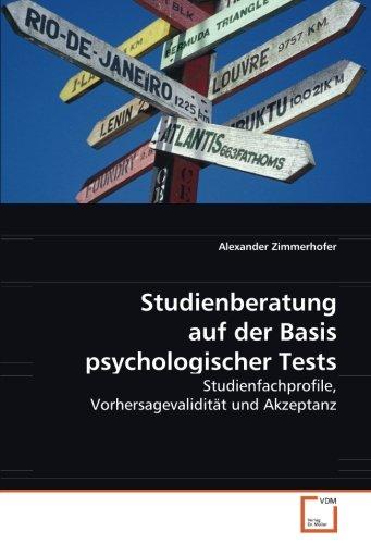 Studienberatung auf der Basis psychologischer Tests: Studienfachprofile, Vorhersagevalidität und Akzeptanz