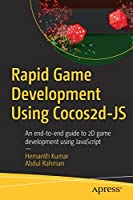 Rapid Game Development Using Cocos2d-JS: An end-to-end guide to 2D game development using JavaScript Front Cover