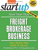 img - for Start Your Own Freight Brokerage Business: Your Step-By-Step Guide to Success (StartUp Series) by Jacquelyn Lynn (2014-10-14) book / textbook / text book