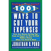 1001 Ways to Cut Your Expenses: Here Are Money-Saving Tips from an Expert on How to Find Hidden Money When You Need It Most