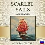 Scarlet Sails [Russian Edition]   Aleksandr Grin