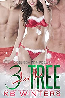 Three Under The Tree: A Holiday MFM Romance by [Winters, KB]