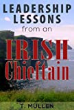 Leadership Lessons from an Irish Chieftain (Dreaming Leader Series Book 1)