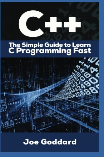 C++: The Ultimate Crash Course to Learning the Basics of C++ In No Time (c plus plus, C++ for beginners, programming computer, how to program) (HTML, ... Java, C++ Course, C++ Development) (Volume 3)