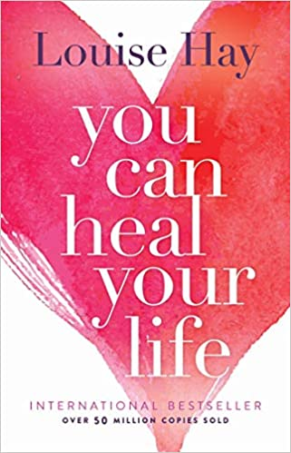Cover of the book, You Can Heal Your Life, by Louise Hay