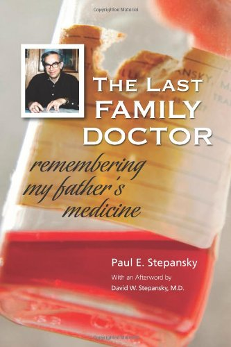 Read Online The Last Family Doctor: Remembering My Father's Medicine pdf