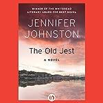 The Old Jest: A Novel | Jennifer Johnston