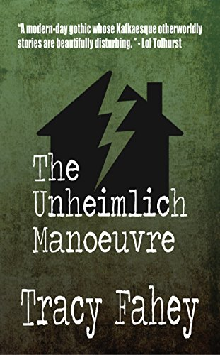 The Unheimlich Manoeuvre by [Fahey, Tracy]