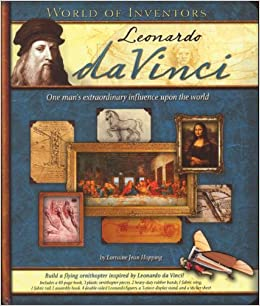 leonardo da vinci world of inventors one mans extraordinary influence upon the world