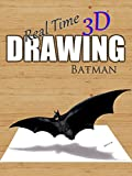 Real Time 3D Drawing: Batman