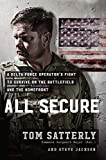 : All Secure: A Special Operations Soldier's Fight to Survive on the Battlefield and the Homefront