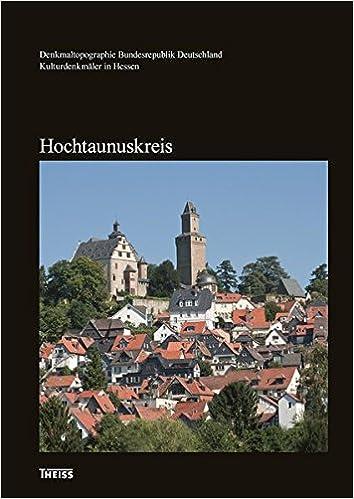 Kulturdenkmaler Hessen Hochtaunuskreis 9783806229059 Amazon Com