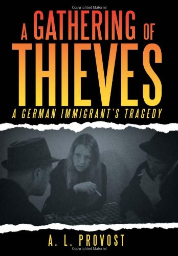 A Gathering of Thieves: A German Immigrant's Tragedy ebook