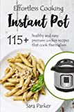 #9: Effortless Instant Pot Cooking: 115+ Healthy and Easy Pressure Cooker Recipes th