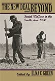 img - for The New Deal and Beyond: Social Welfare in the South since 1930 book / textbook / text book