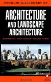 img - for The Penguin Dictionary of Architecture and Landscape Architecture (Penguin Reference Books) by Honour, Hugh, Fleming, John, Pevsner, Nikolaus (1999) Paperback book / textbook / text book