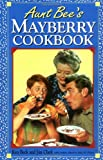 img - for Aunt Bee's Mayberry Cookbook book / textbook / text book