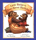 Little Badger's Just-About Birthday, Eve Bunting, 0152026096