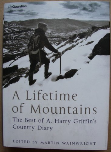 "A Lifetime of Mountains: The Best of A. Harry Griffin""s Country Diary ebook"