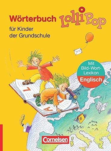 Lollipop Wörterbuch - Ausgabe 2006: Wörterbuch mit Bild-Wort-Lexikon Englisch: Flexibler Kunststoff-Einband