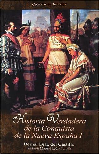 Historia Verdadera De La Conquista De La Nueva España: Amazon.es: Diaz Del Castillo, Bernal: Libros