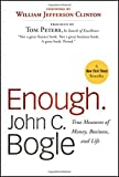 Enough: True Measures of Money, Business, and Life by John C. Bogle (2010-06-01)