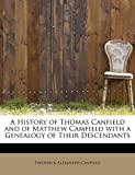A History of Thomas Canfield and of Matthew Camfield with a Genealogy of Their Descendants, Frederick Alexander Canfield, 1241680574