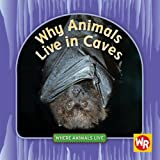 Why Animals Live in Caves, Valerie J. Weber, 0836887948