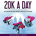 20K a Day: How to Launch More Books and Make More Money by Writing Faster, Better, and Smarter: Serve No Master, Book 3 Audiobook by Jonathan Green Narrated by John Alan Martinson Jr.