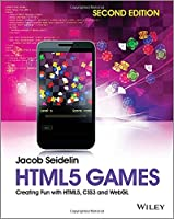 HTML5 Games: Creating Fun with HTML5, CSS3 and WebGL, 2nd Edition Front Cover